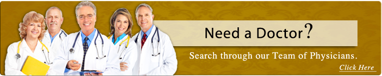 Do you need a doctor? Search through our list of physicians.