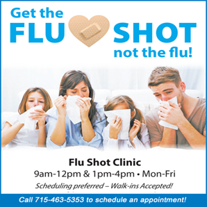 Get your flu shot - not the flu! Call 715-463-5353 to schedule an appointment!