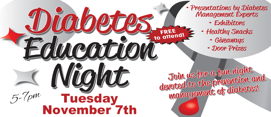 BMC Diabetes Education Night, Tuesday, November 7 from 5-7 pm in the main entrance. Call 715-463-7285 to RSVP or for more information.