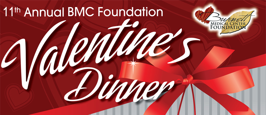 BMC Foundation Valentine Dinner - Saturday, February 8 at Tesora Event Center. Social Hour 5 PM, Dinner 6 PM, program and silent auction. $35 per person. Call 715-463-7285 for more information and tic