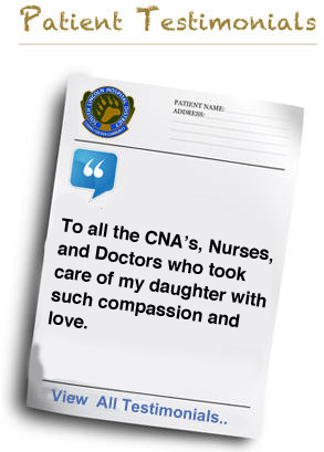 To all the CNA�s, Nurses, and Doctors who took care of my daughter with such compassion and love.