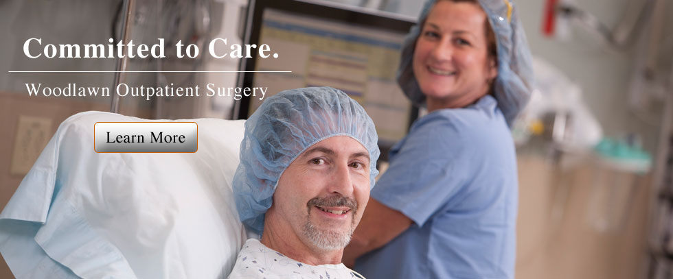 Committed to Care. Woodlawn outpatient surgery.