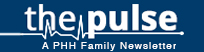 The Pulse - A PHH Family Newsletter