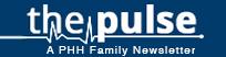 The Pulse - A PHH Family Newsletter