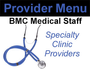 Provider Menu - BMC Medical Staff and Specialty Clinic Providers