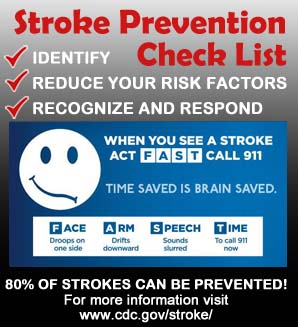 Stroke Prevention Check List - Identify, reduce risk factors, recognize and respond.