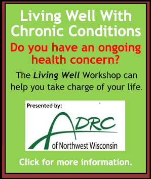 Living Well With Chronic Conditions workshop begins October 19. Six week session. Call 877-485-2372 to register. Fee $10 to cover the cost of the book.