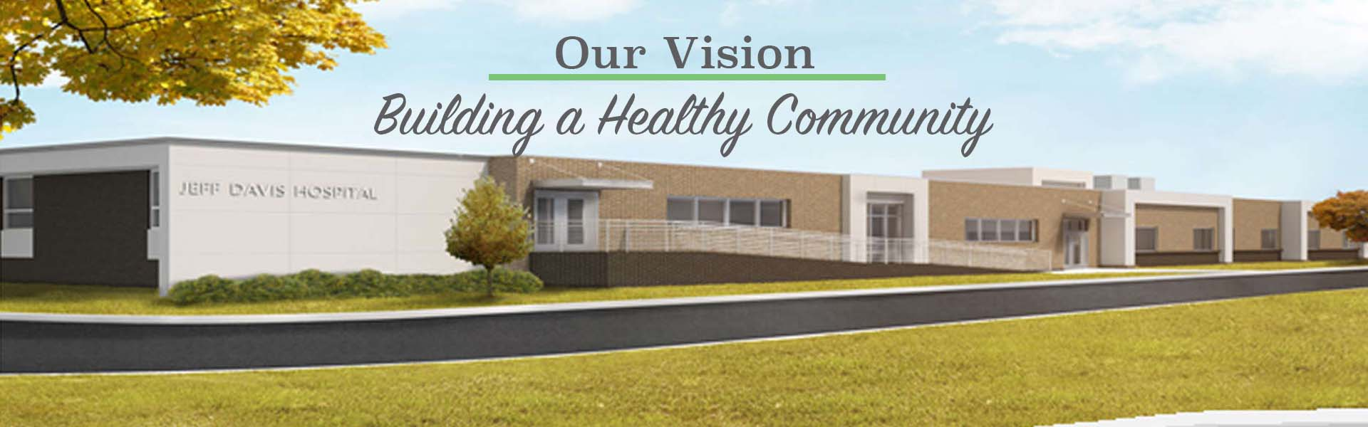 front of hospital Our vision building a healthy community