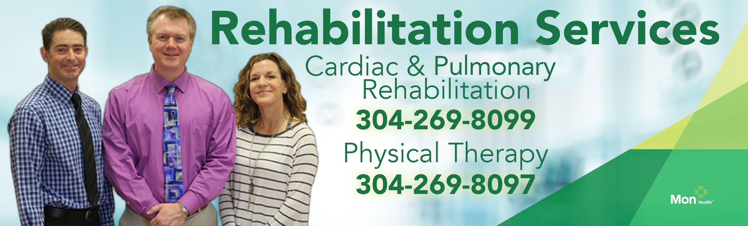 Rehabilitation Services: a contact number is listed for Cardiac and pulmonary rehabilitation, 304-269-8099 and for physical therapy, 304-269-8097.  There is an image of three smiling individuals, two men and a women.