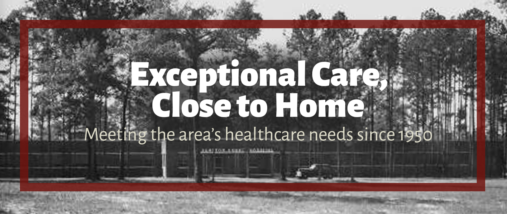 """Text reads, """"Exceptional Care, Close to Home. Meeting the area's healthcare need since 1950."""" There is a background image of the old Hampton RMC building"""