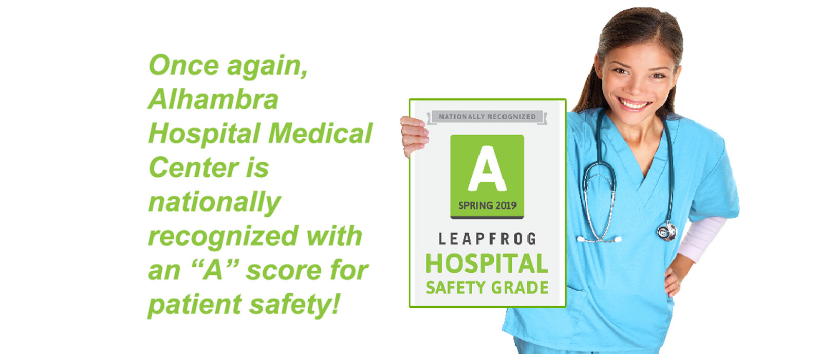 "Alhambra Hospital Medical Center is nationally recognized with an ""A"" score for patient safety. A nurse dressed in light blue scrubs is smiling."