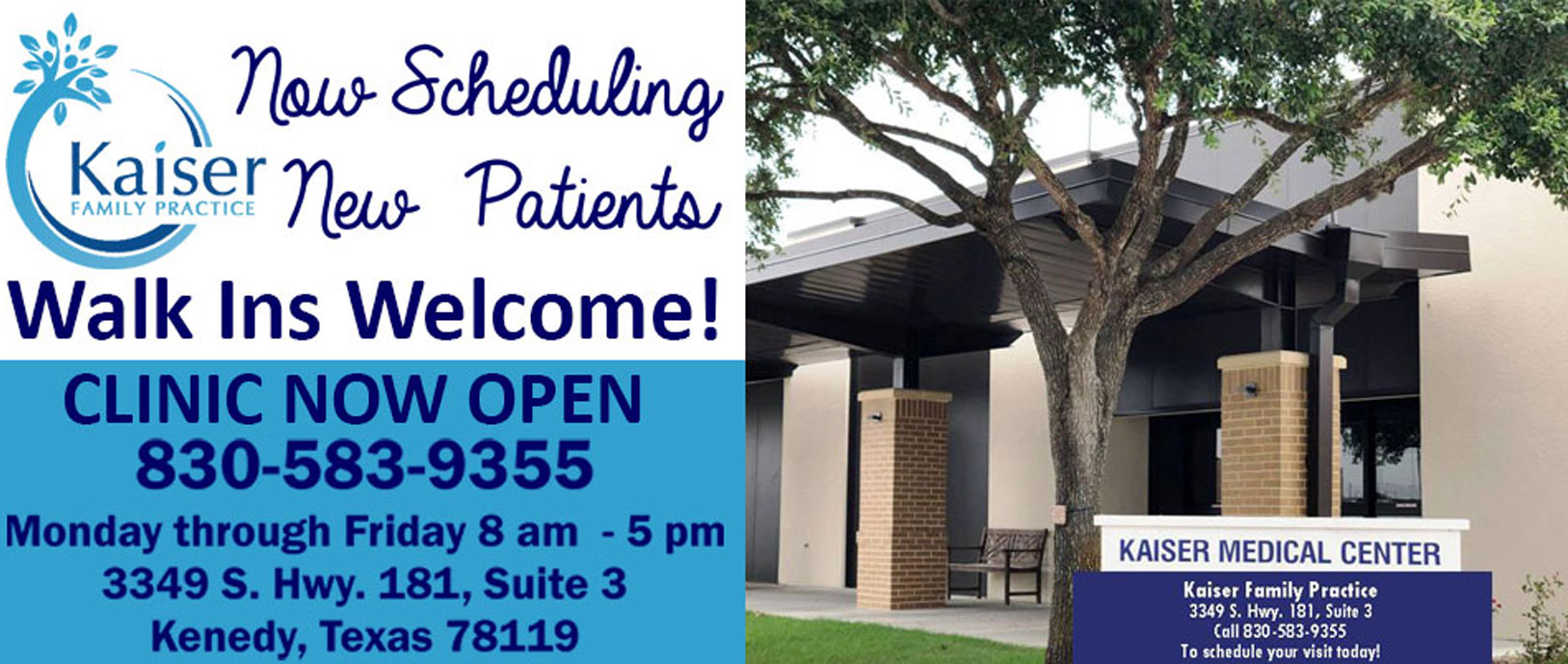 Now Scheduling new patients. Walk-ins Welcome! Clinic now open 830-583-9355. Monday through Friday 8am- 5pm 3349 S. Hwy 81, Suite 3 Kenedy, Texas 78119, with a picture of the Clinic on the right side of the banner