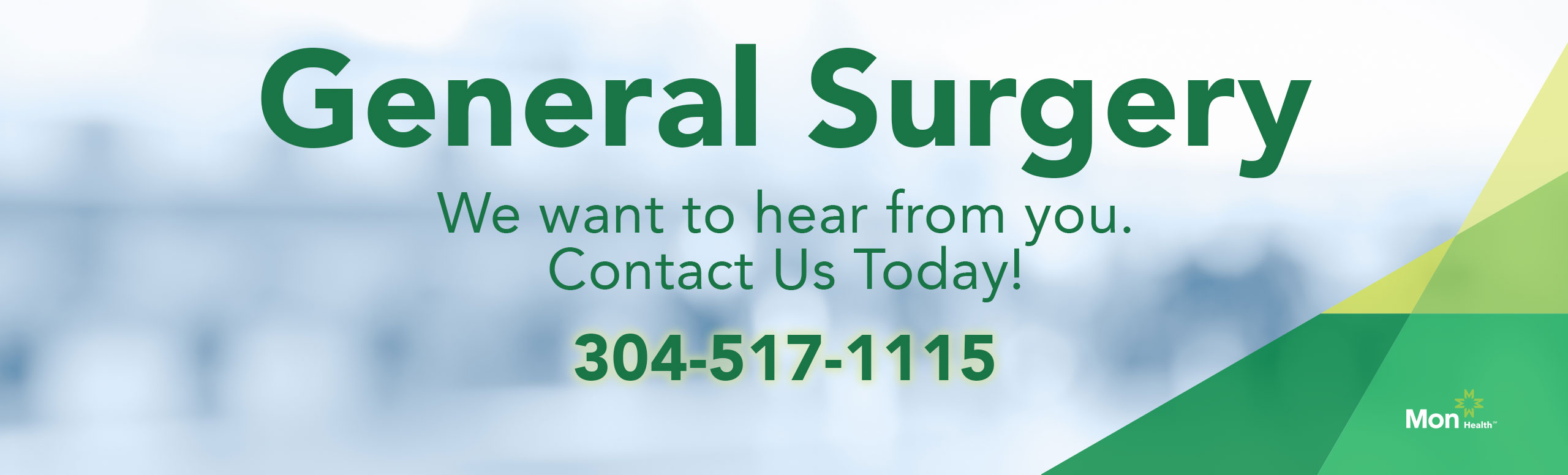 General Surgery: contact numbers are listed for both physicians, Ronald Pearson  304-517-1115. Friendly text reads: We want to hear from you. Contact us today!