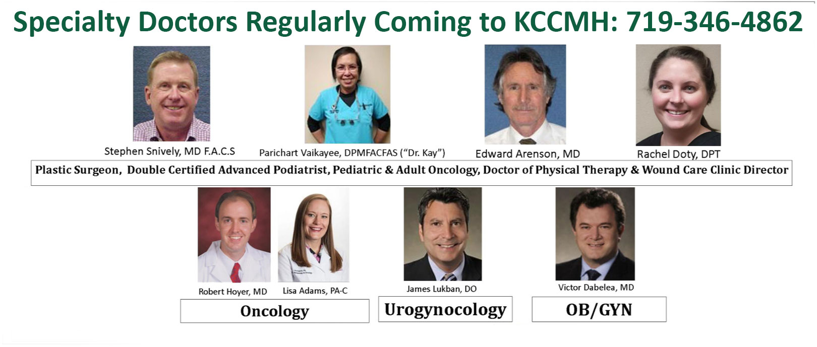 Specialty Doctors regularly coming to KCCMH: 719-346-4862