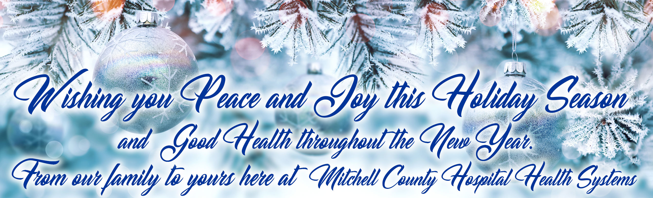 Wishing you Peace and Joy this Holiday Season and Health throughout the New Year from our family to yours here at Mitchell County Hospital Health Systems