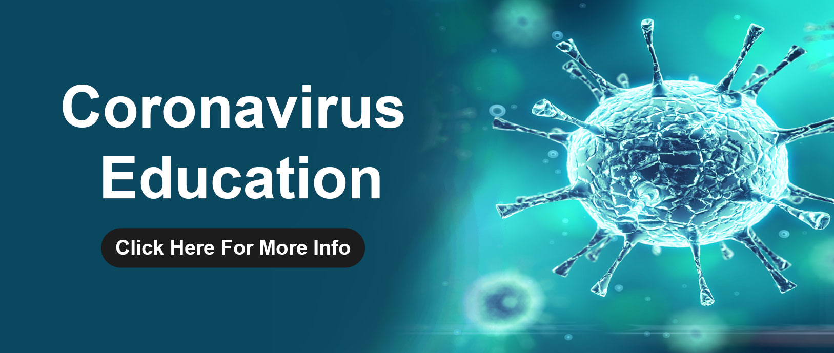 Coronavirus Education. Click here for more information.