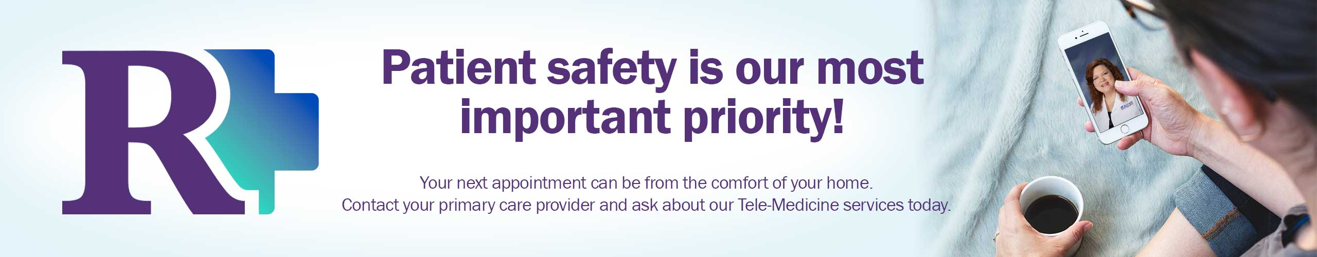 Patient safety is our most important priority.