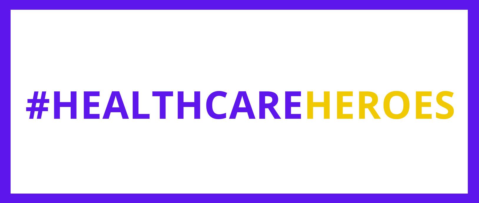 #HEALTHCAREHEROES