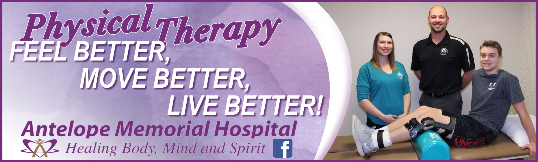 Physical Therapy Fell Better, Move Better, Live Better! Antelope Memorial Hospital Healing Body, Mind, and Spirit.