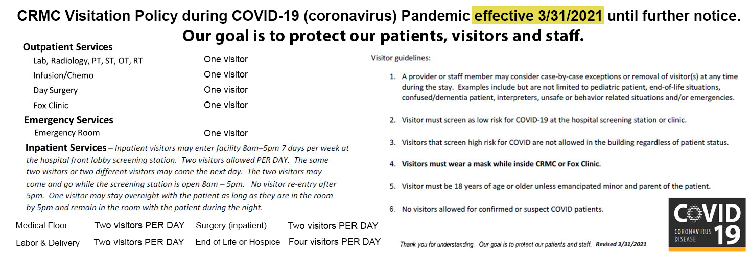 CRMC visitation Policy During Covid-19 effective 7/13/20 until further notice due to increased local case numbers.