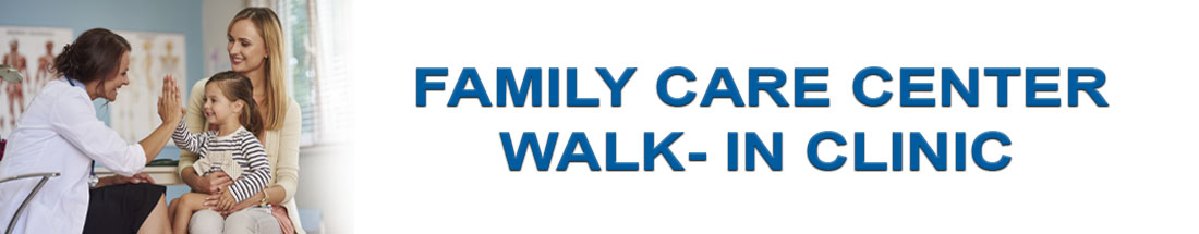Family Care Center Walk-in Clinic