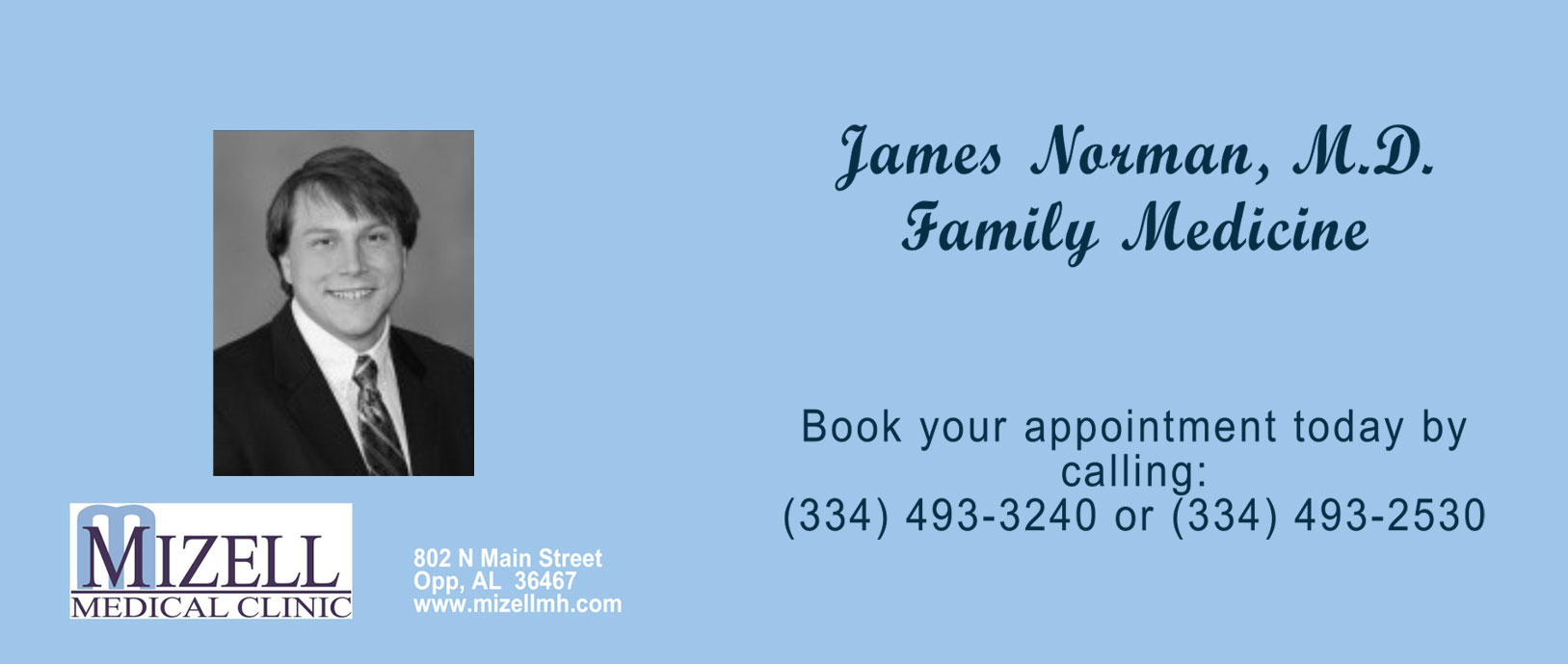 James Normal, M.D. Family Medicine Book your appointment today by calling: (334) 493-3240 or (334) 493-2530