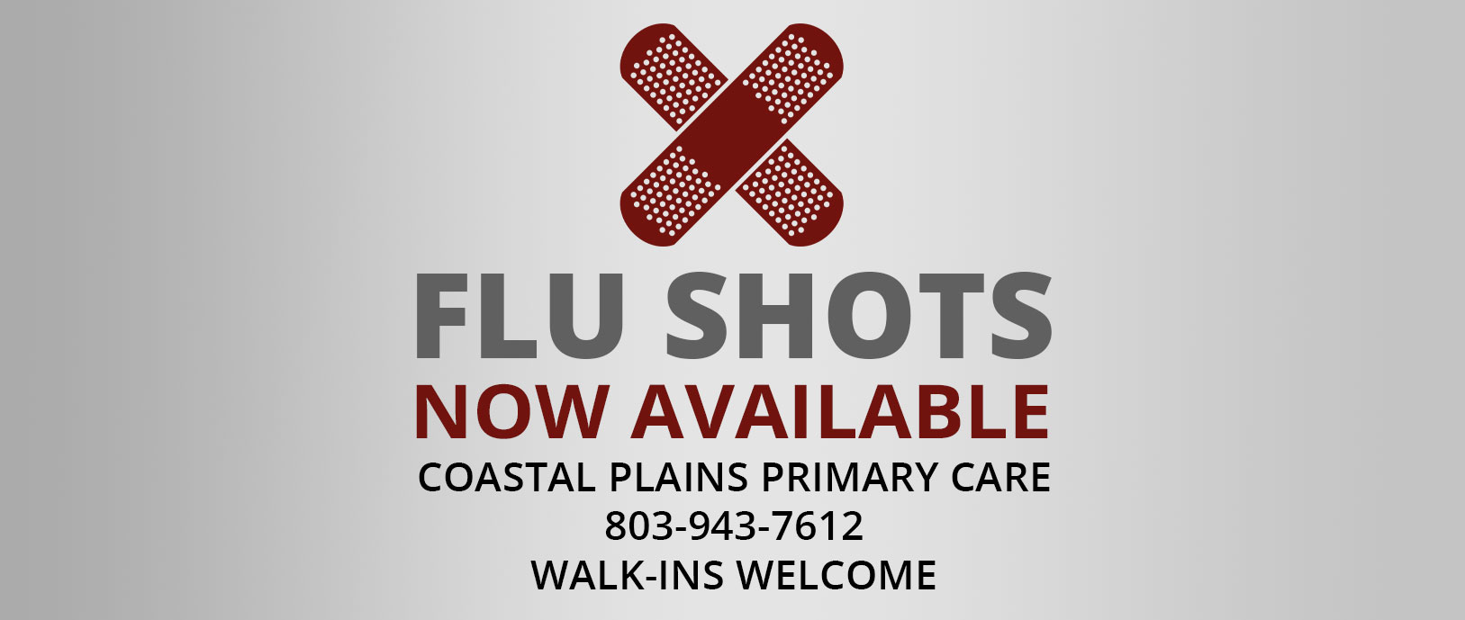 Flu Shots Now Available Coastal Plains Primary Care 803-943-7612 WALK-INS WELCOME