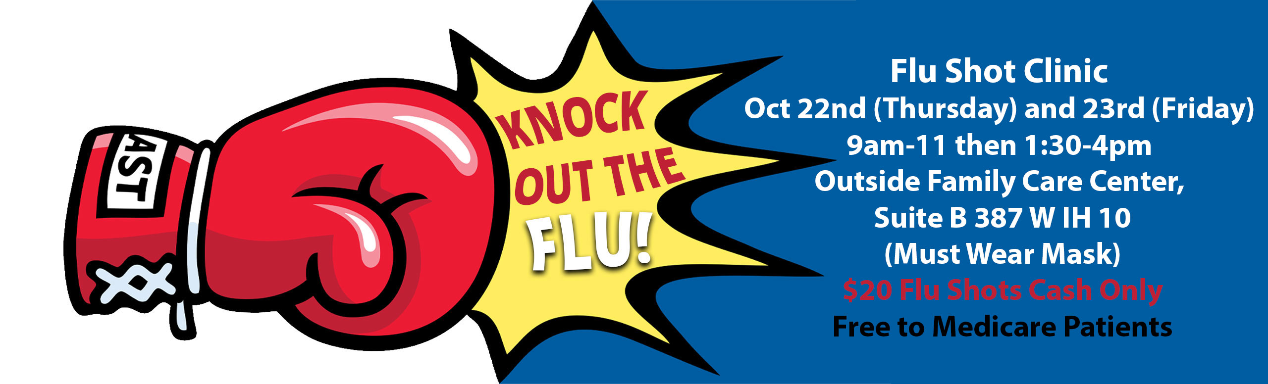 Pictured is a boxing glove with the animation of it knocking out the flu.   Flu Shot Clinic September 26, 2020 (Saturday) 10 am - 2 pm PCMH Walk-in Clinic (outside in covered parking area) Must Wear Mask $20 Flu Shots Cash Only Free to Medicare Patients with Medicare card 10 am - 2 pm