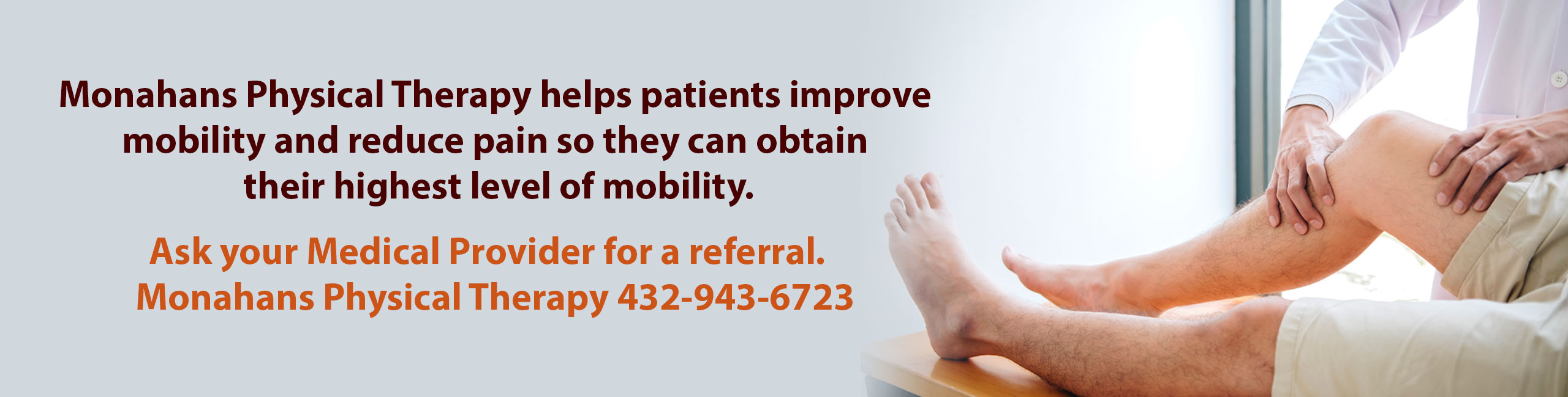 Banner ad shows a doctor massaging the right knee of a patient.  The Banner reads  Monahans Physical Therapy helps patients improve mobility and reduce pain so they can obtain their highest level of mobility. Ask your Medical Provider for a referral. Monahans Physical Therapy 432-943-6723
