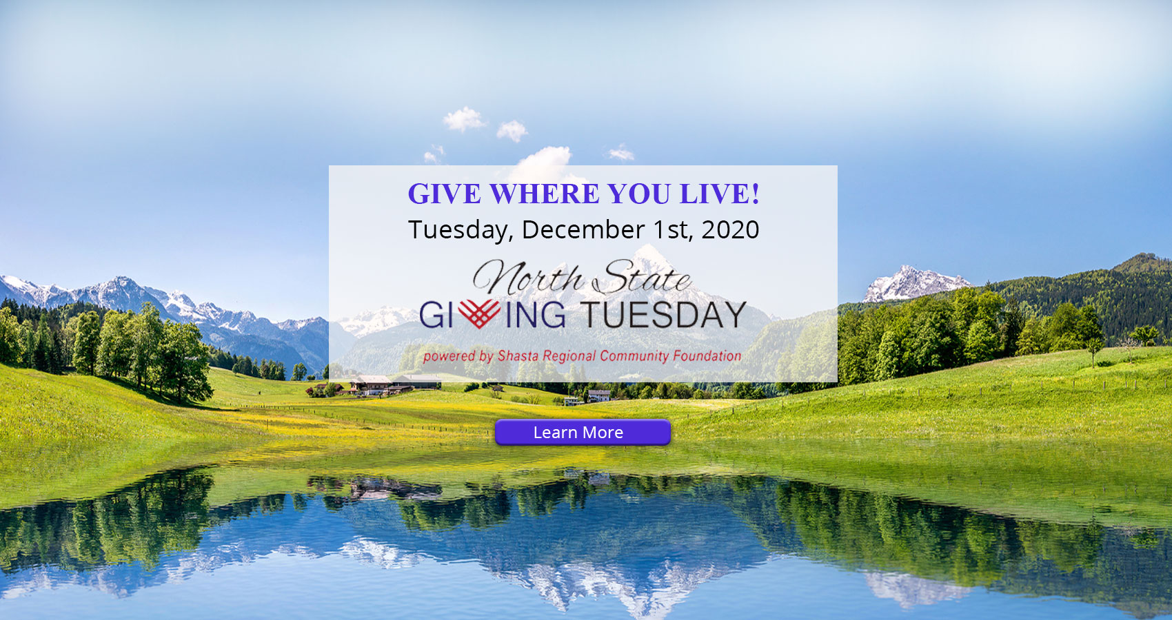 Give Where You Live! Tuesday December 1st, 2020. North State Giving Tuesday, powered by Shasta Regional Community Foundation.