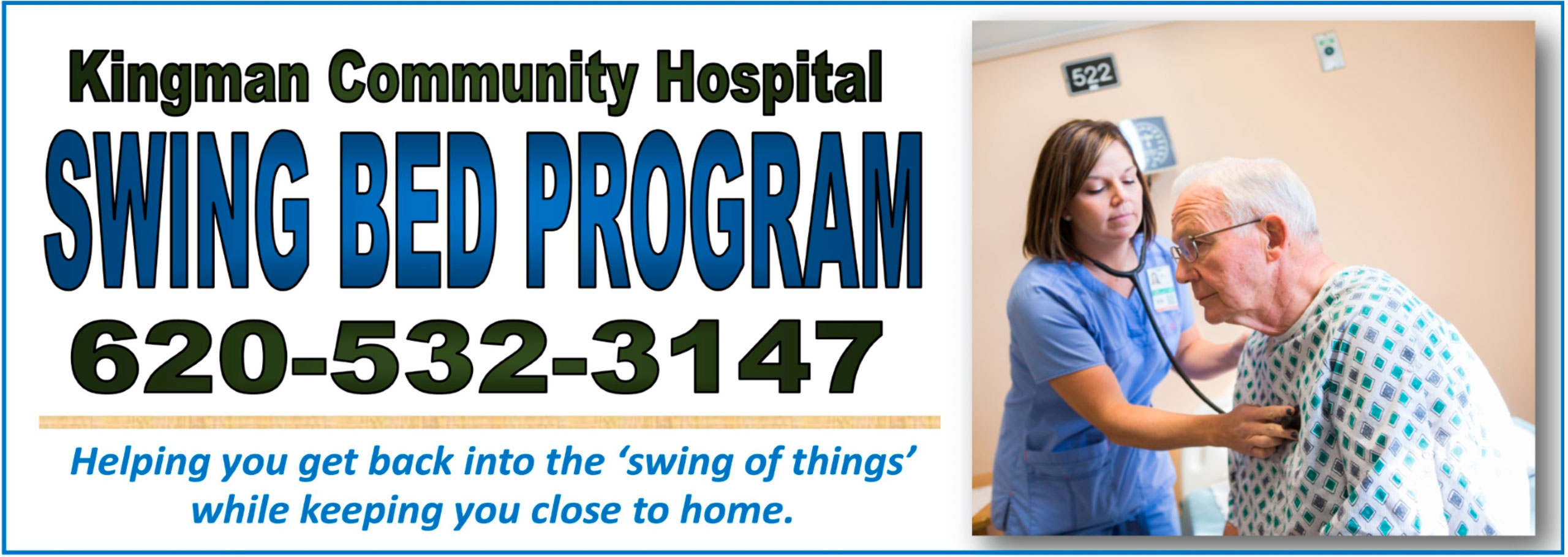 Kingman Community Hospital Swing Bed Program 620-532-3147. Helping you get back into the 'Swing of things' while keeping you close to home.