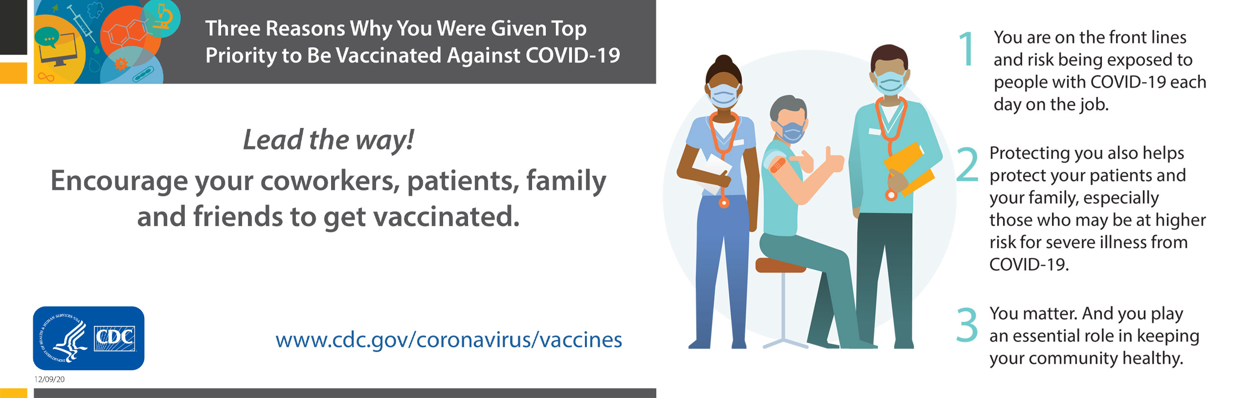 Three Reasons Why you were given top priority to be vaccinated against covid-19. Lead the way! Encourage your coworkers, patients, family and friends to get vaccinated.