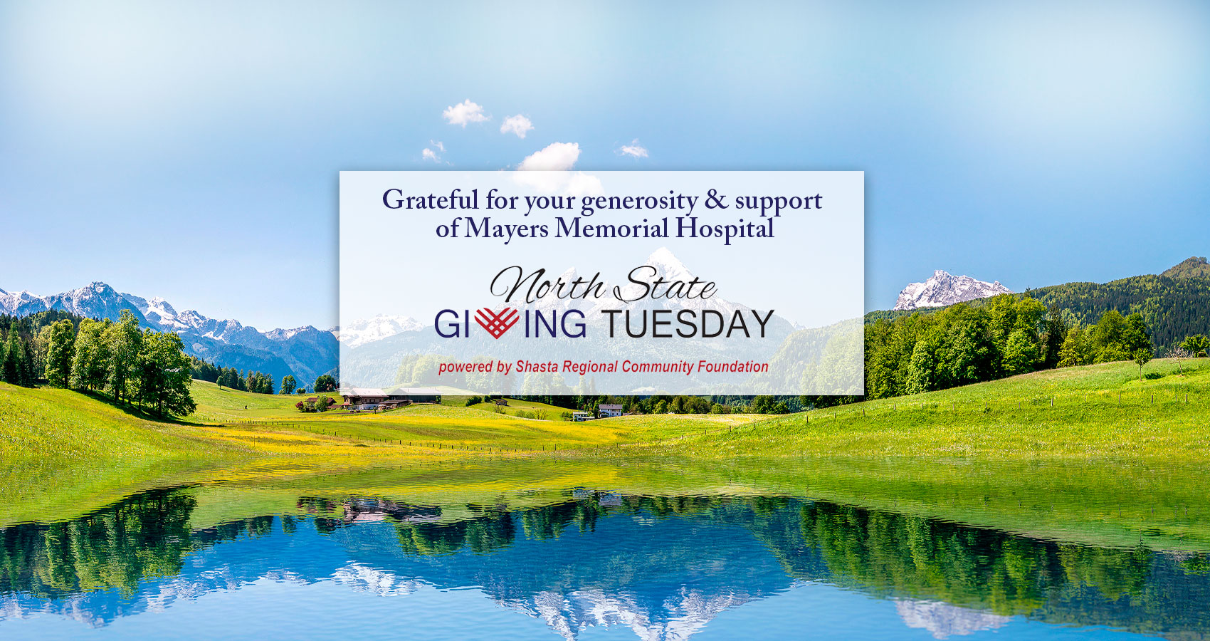 Grateful for your generosity & support of Mayers Memorial Hospital  North State Giving Tuesday, powered by Shasta Regional Community Foundation.