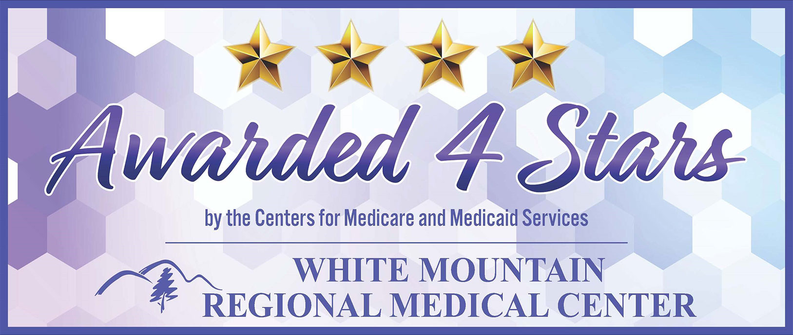 White Mountain Regional Medical Center Awarded four stars! by Medicare and Medicaid services