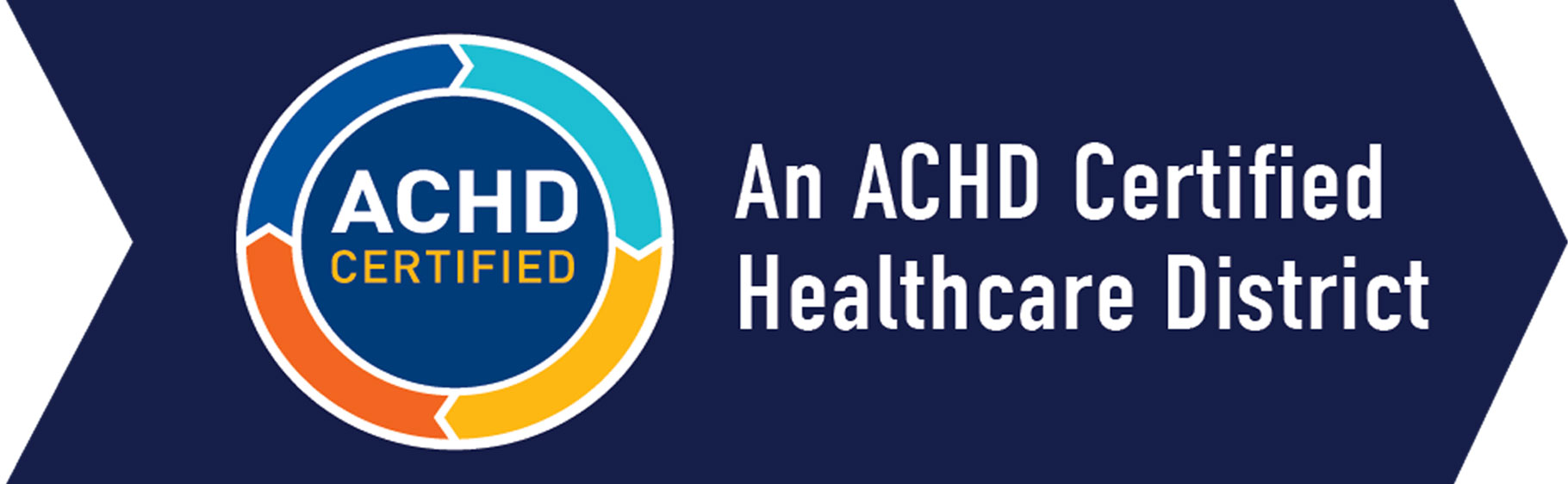 Banner Picture of an arrow looking icon that says: An ACHD Certified Healthcare District  There is a circle icon inside the arrow looking icon. It says: ACHD CERTIFIED