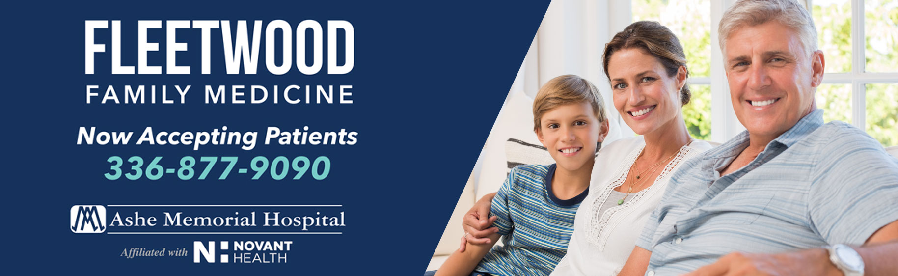 Picture of a man, woman, and young boy sitting on a couch smiling   Banner says: FLEETWOOD FAMILY MEDICINE Now Accepting Patients 336-887-9090 Ashe Memorial Hospital  Affiliated with N: NOVANT HEALTH