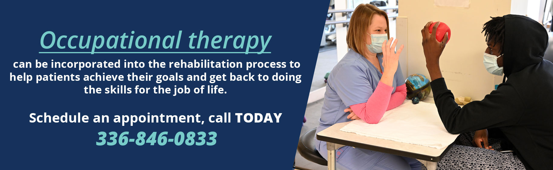 Occupational therapy can be incorporated into the rehabilitation process to help patients achieve their goals and get back to doing the skills for the job of life. . For more information or to schedule an appointment, call Ashe Memorial Hospital's Rehabilitation Services department at 336-846-0833.