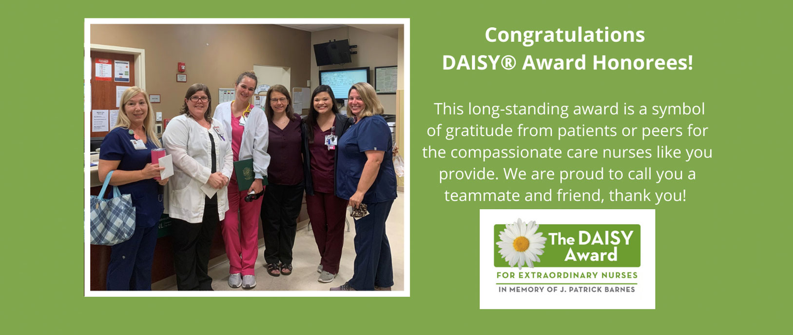Congratulations Daisy Award Honorees!  Pictured are our Daisy Award Honorees!