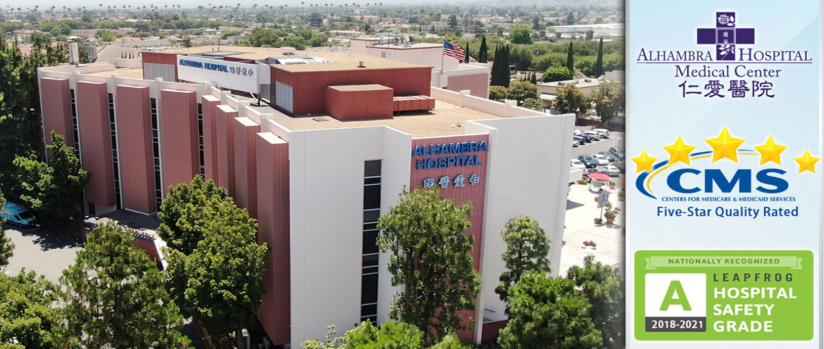 Banner picture of Alhambra Hospital  Alhambra Hospital Medical Center CMS  CENTERS FOR MEDICARE & MEDICAID SERVICES Five-Star Quality Rated  NATIONALLY RECOGNIZED LEAPFROG HOSPITAL SAFETY GRADE A 2018-2021