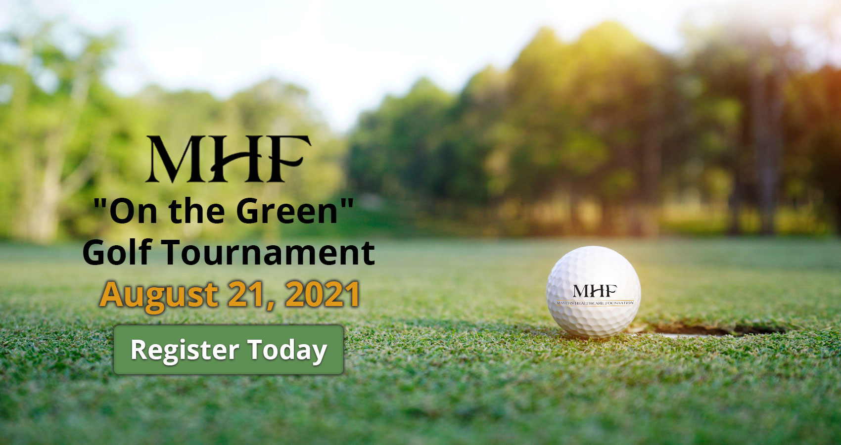 """MHF 'On the Green"""" Golf Tournament  August 21, 2021 Register Today"""