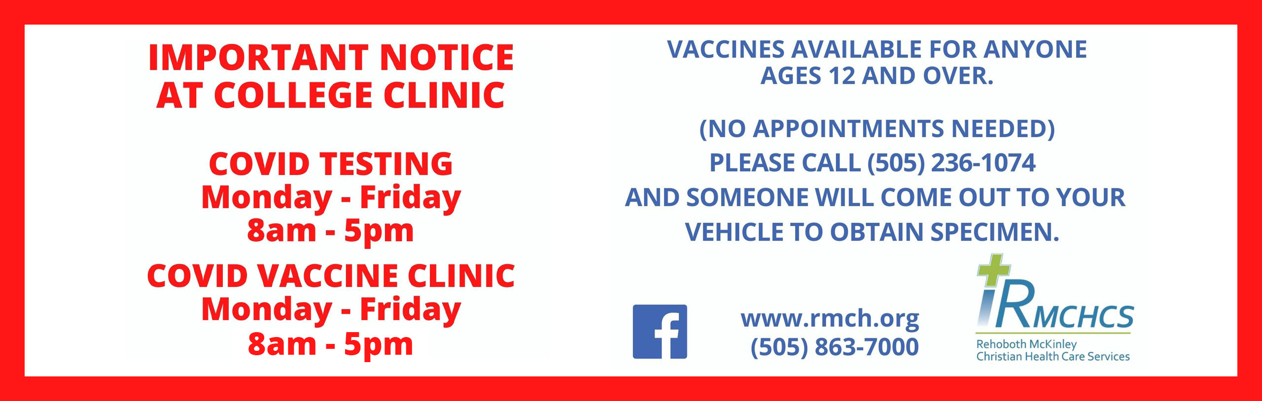 Important Notice at College Clinic  Covid testing Monday - Friday 8am - 5pm Covid Vaccine Clinic Monday - Friday 8am - 5pm  Vaccine Available for anyone ages 12 and over.  (No Appointments needed) Please call (505)236-1074 and someone will come out to your vehicle to obtain specimen.
