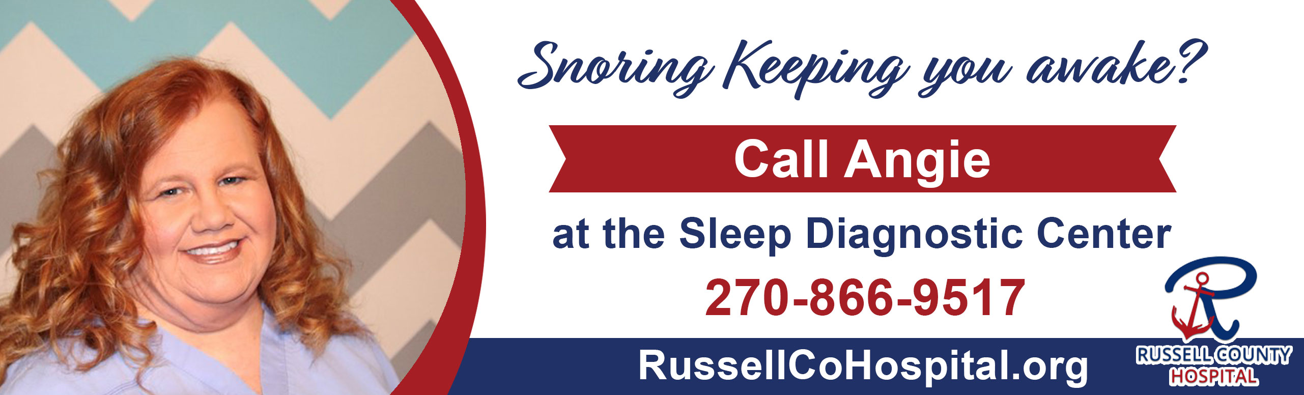 Snoring Keeping you awake?  Call Angie at the sleep diagnostic Center 270-866-9517.  RussellCoHospital.org  Pictured is Angie Smiling.