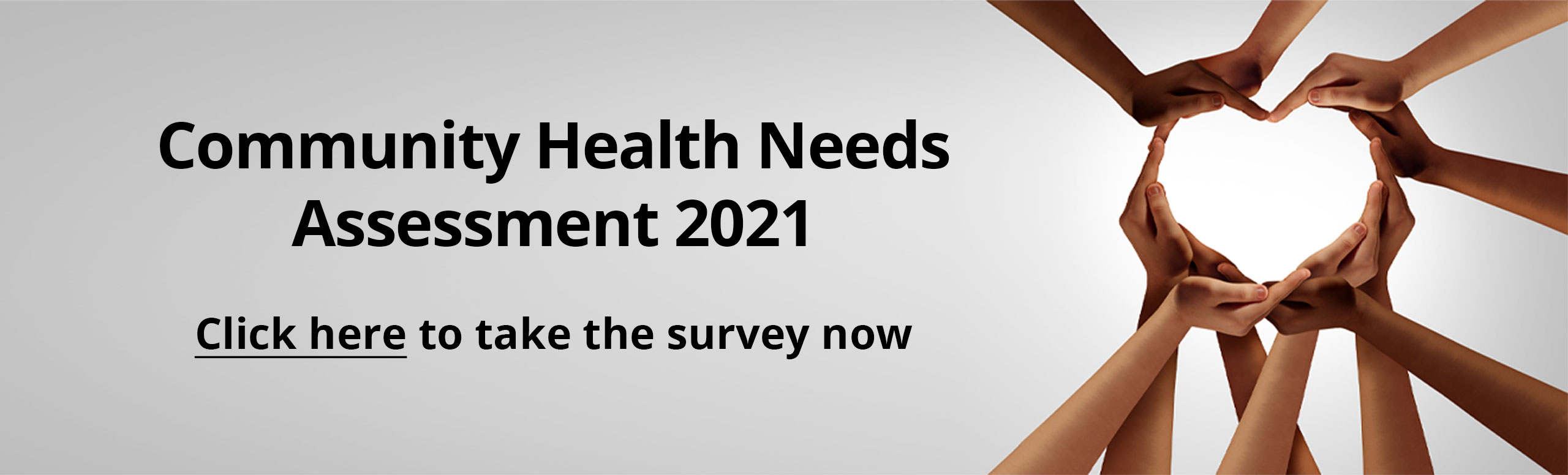 Community Health Needs Assessment.   Click Here to take Survey!
