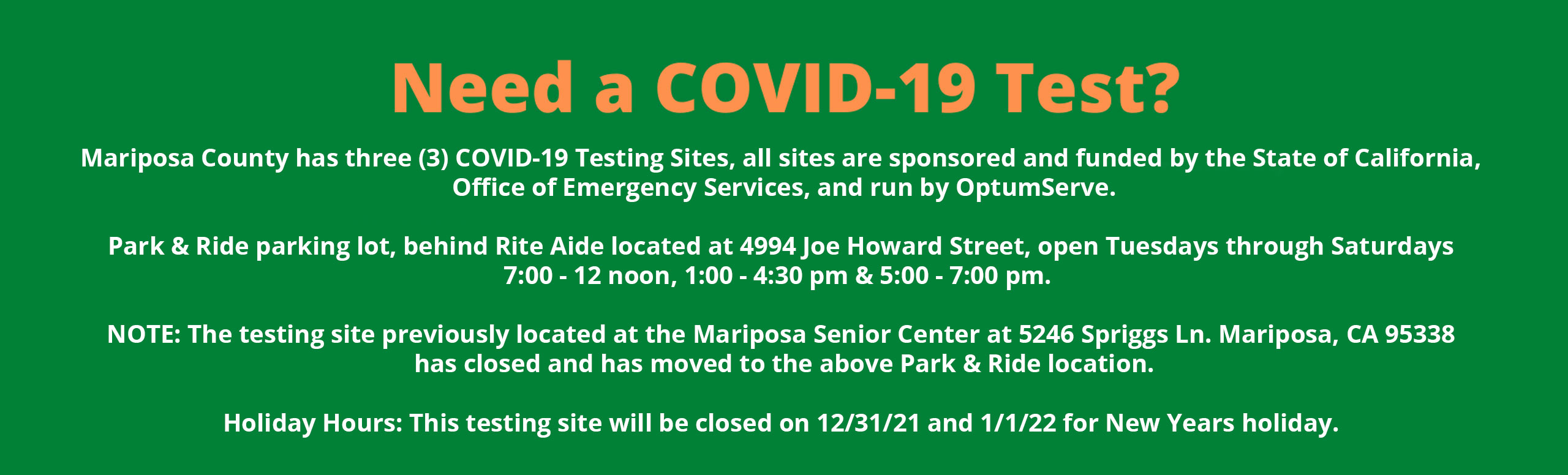 Banner that says: Need a COVID-19 Test?  For a FREE COVID-19 test, visit the LHI testing site at the Mariposa Senior Center, 5246 Spriggs Ln. Mariposa, CA 95338 open Tuesday-Saturdays 7:00-11:00 am. 1:00-4:00pm, & 5:00-7:00pm.   If you are experiencing a medical emergency, call 911 or visit our emergency department.