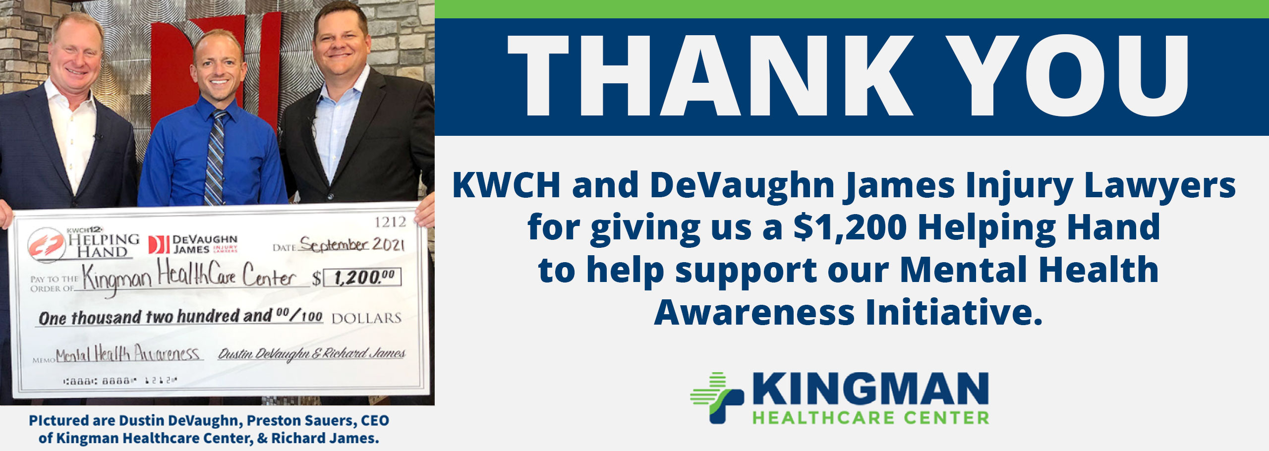 Thank you  KWCH and DeVaughn James Injury Lawyers  for giving us a $1,200 Helping Hand  to help support our Mental Health Awareness Initiative.